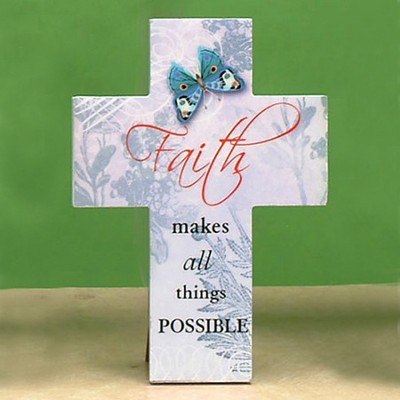 Faith Makes All Things Possible Cross  -
