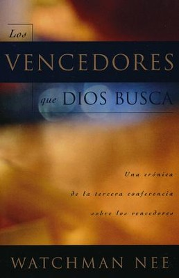 Los Vencedores que Dios Busca  (God's Overcomers)  -     By: Watchman Nee