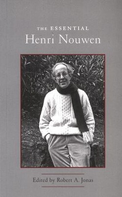 The Essential Henri Nouwen  -     Edited By: Robert A. Jonas     By: Henri Nouwen