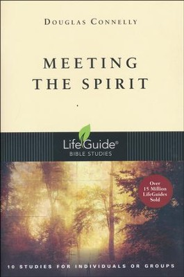 Meeting the Spirit, LifeGuide Topical Bible Studies  -     By: Douglas Connelly