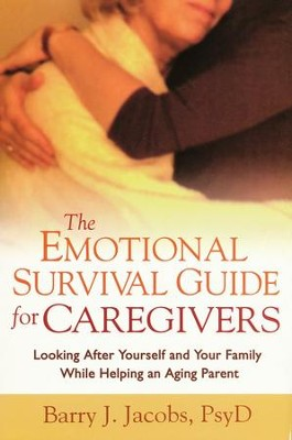 The Emotional Survival Guide for Caregivers  -     By: Barry J. Jacobs