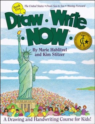 Draw Write Now, Book 5: The United States, From Sea To Sea, Moving Forward  -     By: Marie Hablitzel, Kim Stitzer