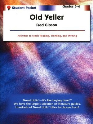 Old Yeller, Novel Units Student Packet, Grades 5-6   -     By: Fred Gipson