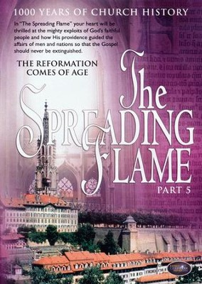 The Spreading Flame Part 5: The Reformation Comes of Age, DVD    -