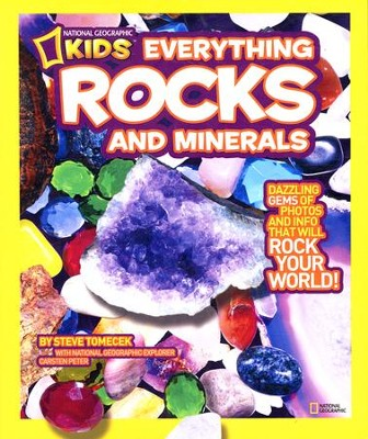 National Geographic Kids Everything Rocks and Minerals: Dazzling gems of photos and info that will rock your world  -     By: Steve Tomecek