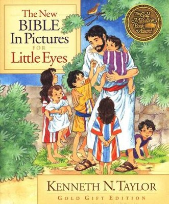 New Bible in Pictures for Little Eyes Gold Gift Edition   -     By: Kenneth N. Taylor