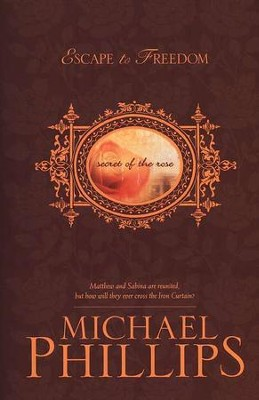 Escape to Freedom, Secret of the Rose Series #3 (rpkgd)   -     By: Michael Phillips