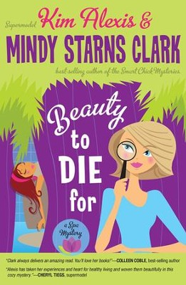 Beauty to Die For - eBook  -     By: Kim Alexis, Mindy Starns Clark