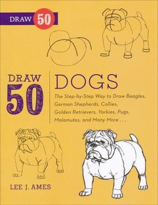 Draw 50 Dogs   -     By: Lee J. Ames