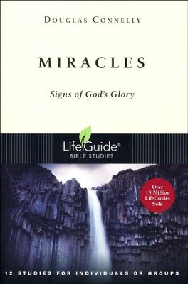 Miracles: Signs of God's Glory LifeGuide Topical Bible Studies  -     By: Douglas Connelly