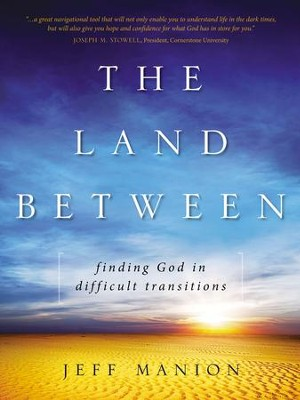 The Land Between: Finding God in Difficult Transitions - eBook  -     By: Jeff Manion