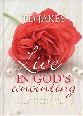 Live in God's Anointing  -     By: T.D. Jakes