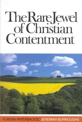 The Rare Jewel of Christian Contentment   -     By: Jeremiah Burroughs