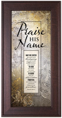 Praise His Name Framed Art  -