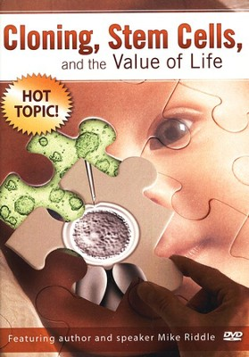 Cloning, Stem Cells, and the Value of Life DVD   -     By: Mike Riddle