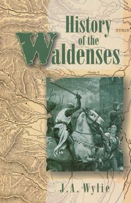 History of the Waldenses   -     By: J.A. Wylie