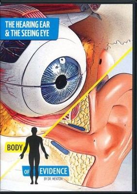 The Hearing Ear and the Seeing Eye: Body of Evidence  DVD  -     By: Dr. David Menton
