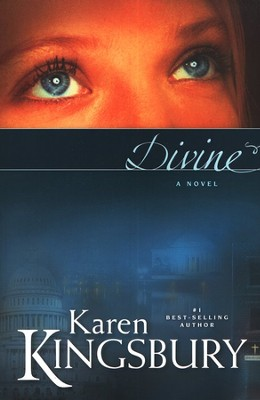 Divine  -     By: Karen Kingsbury