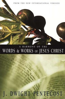 A Harmony of the Words and Works of Jesus Christ  - Slightly Imperfect  -