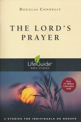 The Lord's Prayer: LifeGuide Bible Studies  -     By: Douglas Connelly