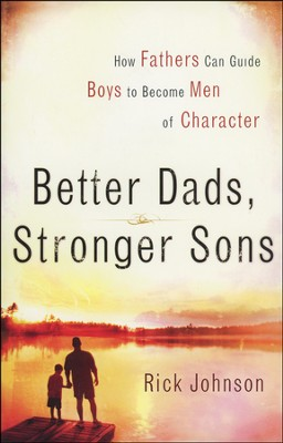 Better Dads, Stronger Sons (slightly imperfect)   -     By: Rick Johnson