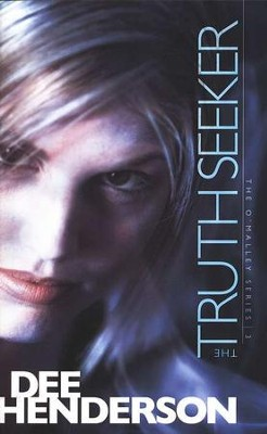 The Truth Seeker, O'Malley Series #3   -     By: Dee Henderson