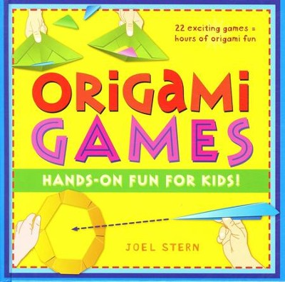 Origami games: Hands-On Fun for Kids  -     By: Joel Stern