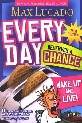 Every Day Deserves a Chance, Teen Edition: Wake Up and Live!  -     By: Max Lucado