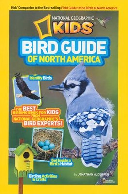 National Geographic Kids Bird Guide of North America: The Best Birding Book for Kids from National Geographic's Bird Experts  -     By: Jonathan Alderfer