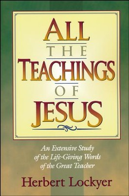All the Teachings of Jesus - Slightly Imperfect   -     By: Herbert Lockyer