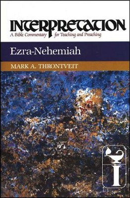 Ezra-Nehemiah, Interpretation Commentary   -     By: Mark Throntvait