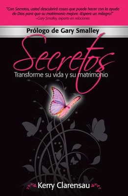 Secretos: Transforme su vida y su matrimonio: Espanol  -     By: Kerry Clarensau