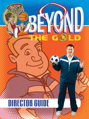 Beyond the Gold Director Guide  -