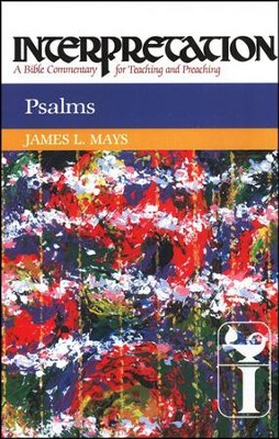 Psalms, Interpretation Commentary   -     By: James L. Mays