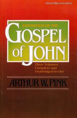 Exposition of the Gospel of John, One-Volume Edition  -     By: A.W. Pink