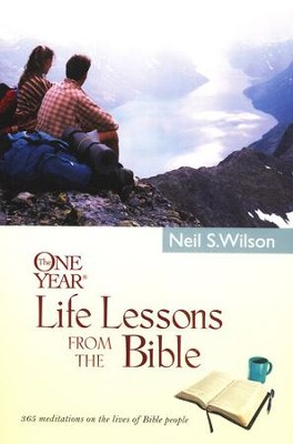 One Year Life Lessons from the Bible: 365 meditations   on the lives of Bible people  -     By: Neil S. Wilson