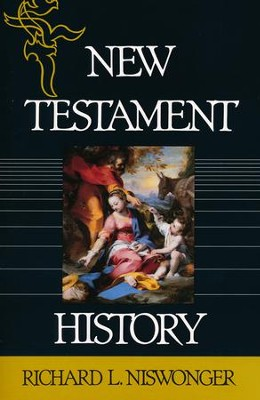New Testament History   -     By: Richard L. Niswonger