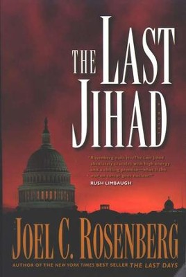 The Last Jihad, Last Jihad Series #1   -     By: Joel C. Rosenberg