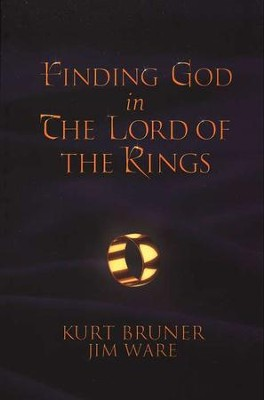 Finding God in The Lord of the Rings  -     By: Kurt Bruner, Jim Ware