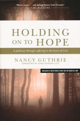 Holding On To Hope: A Pathway Through Suffering to the Heart of God  -     By: Nancy Guthrie