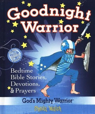 Goodnight Warrior: God's Mighty Warrior Bedtime Devotional Bible  -     By: Sheila Walsh