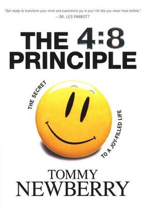 The 4:8 Principle--The Secret to a Joy-Filled Life   -     By: Tommy Newberry