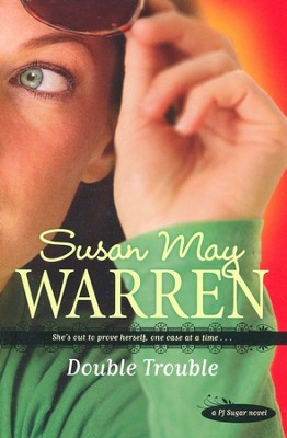 Double Trouble, P.J. Sugar Series #2   -     By: Susan May Warren