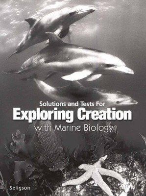 Exploring Creation with Marine Biology, Solutions & Test Book   -     By: Sherri Seligson