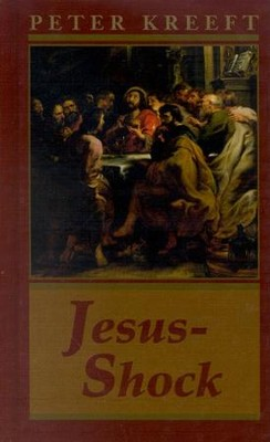 Jesus-Shock  -     By: Peter Kreeft