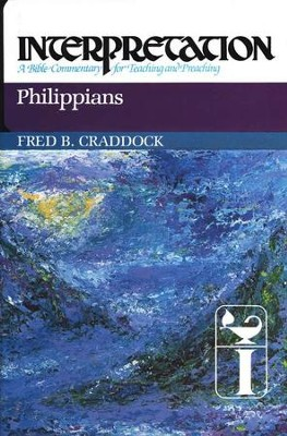 Philippians, Interpretation Commentary  -     By: Fred Craddock