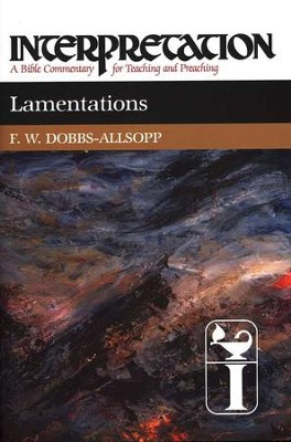 Lamentations, Interpretation Commentary  -     By: F.W. Dobbs-Allsopp