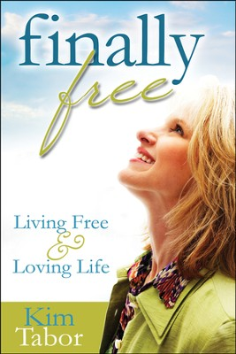 Finally Free: Living Free and Loving Life  -     By: Kim Tabor