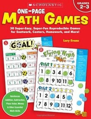 One-Page Math Games: 30 Super-Easy, Super-Fun, Reproducible Games for Seatwork, Centers, Homework, and More!  -     By: Lory Evans
