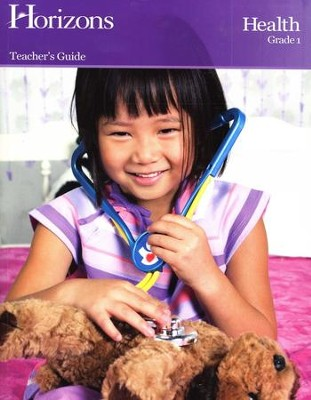 Horizons Health Grade 1 Teacher's Guide  -